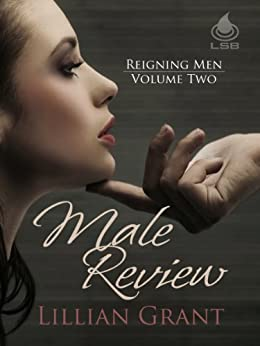 Male Review (Reigning Men Book 2) by [Grant, Lillian]