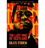 img - for The Last King of Scotland by Foden,Giles. [1999] Paperback book / textbook / text book