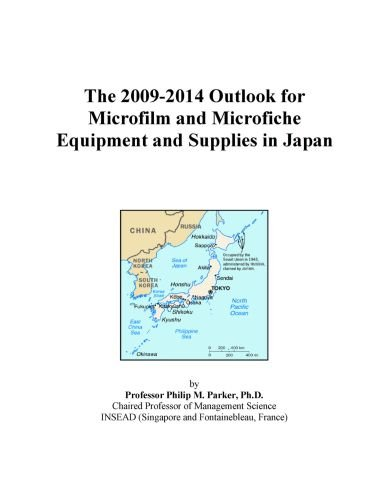 The 2009-2014 Outlook for Microfilm and Microfiche Equipment and Supplies in Japan