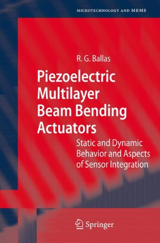 Piezoelectric Multilayer Beam Bending Actuators: Static and Dynamic Behavior and Aspects of Sensor Integration (Microtechnology and MEMS) (Transducer Beam)