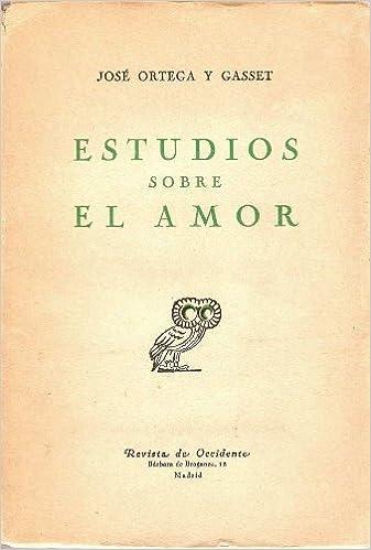 ESTUDIOS SOBRE EL AMOR.: Amazon.es: ORTEGA Y GASSET, José: Libros