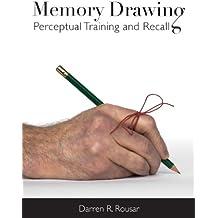 Memory Drawing: Perceptual Training and Recall