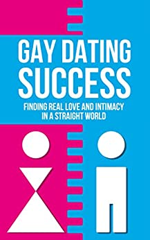 {* DOCX *} Gay Dating Success: Finding Real Love And Intimacy In A Straight World (Real Love, Sex, Finding Women, Finding Men Book 1). Revisa testing practica Lineas Noggin moments