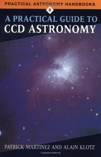 A Practical Guide to CCD Astronomy (Practical Astronomy Handbooks) by Brand: Cambridge University Press