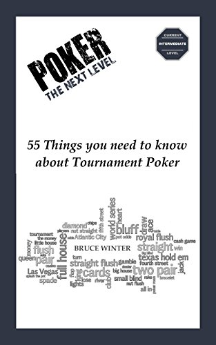 Poker The Next Level: 55 Things you need to know about Tournament Poker