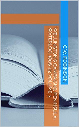 wellingtons-campaigns-peninsula-waterloo-1808-15-volume-3-wellingtons-campaigns-1808-15