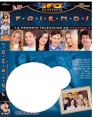 Friends Porn Parody - Friends - Porn Parody XXX (IFG): Amazon.co.uk: Jordan Kingsley, Vanessa  Naughty, Kayla Paige Isis, Taylor Riley, Lee Roy Myers: DVD & Blu-ray