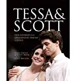 img - for Tessa & Scott: Our Journey from Childhood Dream to Gold (Hardback) - Common book / textbook / text book