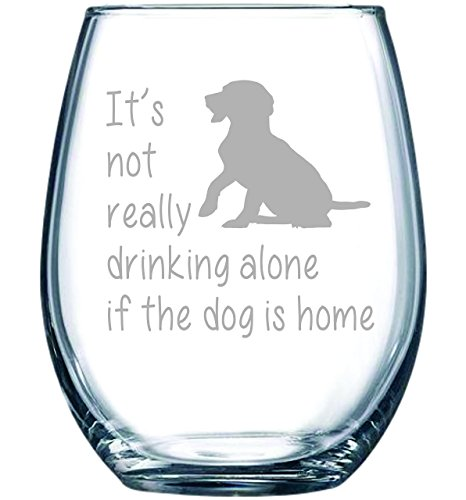 Its-not-really-drinking-alone-if-the-dog-is-home-stemless-wine-glass-15-ozdog