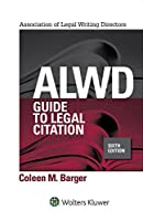 ALWD Guide to Legal Citation (Aspen Coursebook Series)