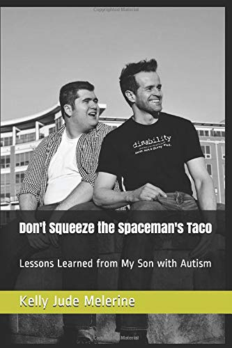 Pdf Parenting Don't Squeeze the Spaceman's Taco: Lessons Learned from My Son with Autism