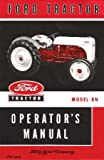 owners manual tractors - 1948 1949 1950 1951 1952 FORD 8N TRACTOR Owners Manual