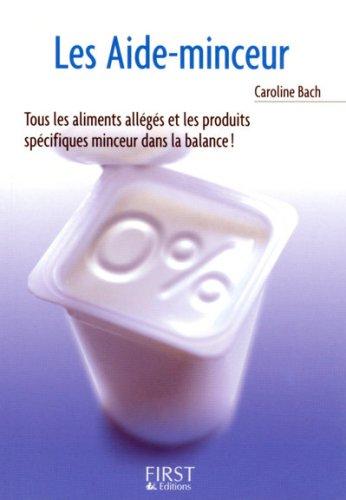 Les Aide-minceur Poche – 21 février 2008 Caroline Bach Florence Le Bras Editions First 2754006397