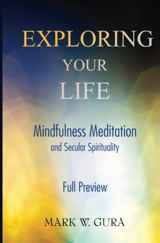 Exploring Your Life: Mindfulness Meditation and Secular Spirituality Full Preview pdf epub