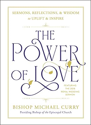 The Power of Love: Sermons, reflections, and wisdom to uplift and