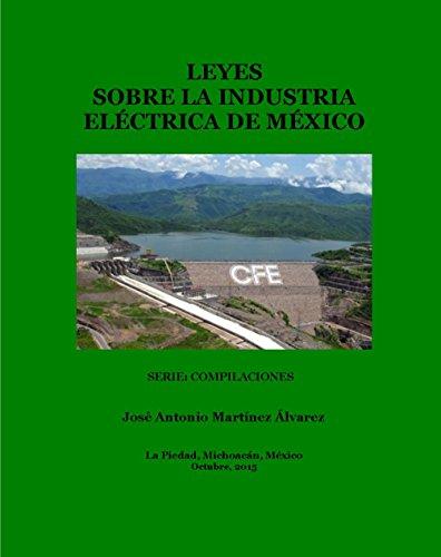 Descargar Libro Leyes Sobre La Industria Eléctrica De México José Antonio Martínez Álvarez