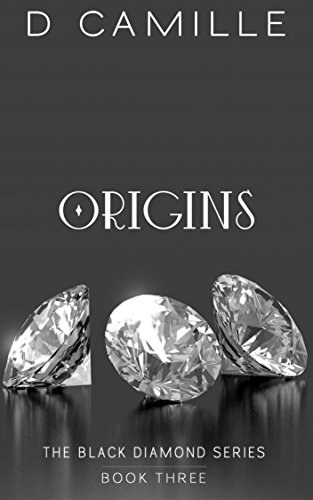 Origins Series (Origins (The Black Diamond Series Book 3))