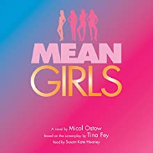 Mean Girls: A Novel Audiobook by Micol Ostow Narrated by Susan-Kate Heaney