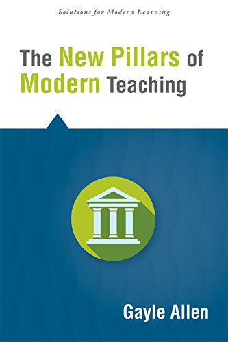 New Pillars of Modern Teaching, The (Solutions: Solutions for Modern Learning) by [Allen, Gayle]
