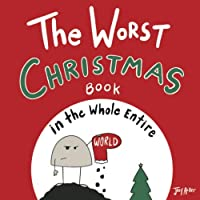 The Worst Christmas Book in the Whole Entire World (Entire World Books)