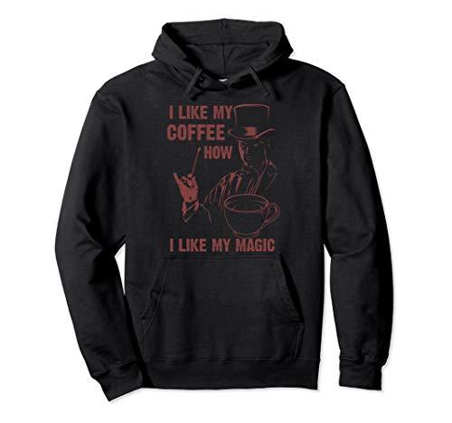 Cute I Like My Coffee How I Like My Magic Hoodie Funny -
