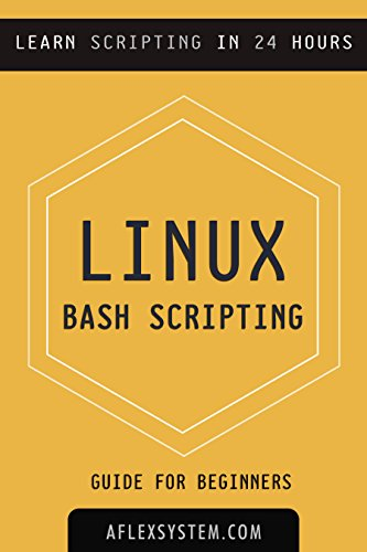 Linux: Linux Bash Scripting - Learn Bash Scripting In 24 hours or less Epub