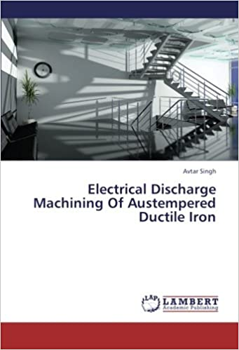 Book Electrical Discharge Machining Of Austempered Ductile Iron