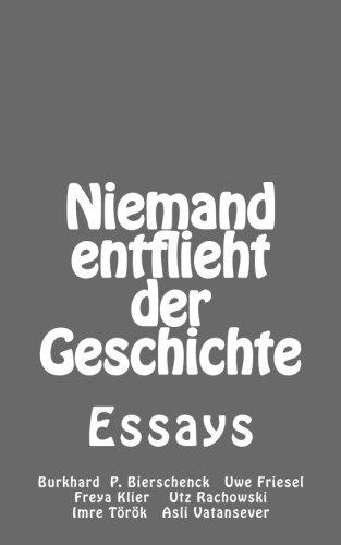 Niemand entflieht der Geschichte: Essays (German Edition)