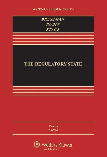 The Regulatory State, Second Edition (Aspen Casebook Series) by Lisa Schultz Bressman Published by Aspen Publishers 2nd (second) edition (2013) Hardcover