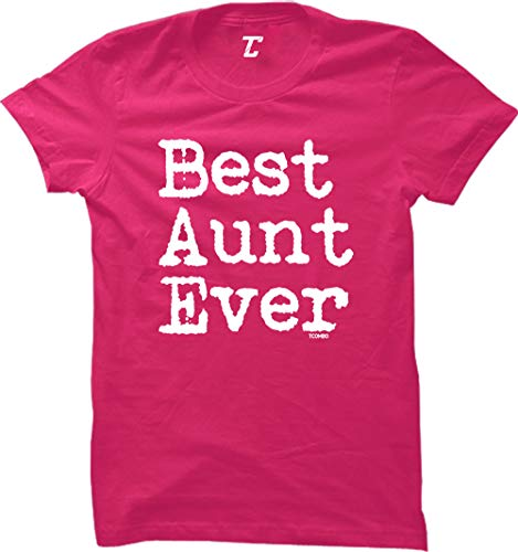 Best Aunt Ever - Birthday Mother's Day Women's T-Shirt (Pink, Large)