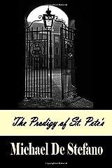 The Prodigy of St. Pete's by De Stefano, Michael (2011) Paperback