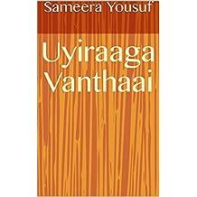 Uyiraaga Vanthaai (Tamil Edition)