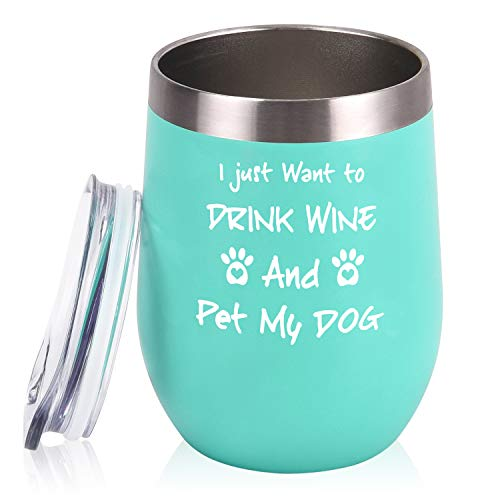 I Just Want to Drink Wine and Pet My Dog, Dog Mom Wine Tumbler Gift, 12 Oz Insulated Stemless Steel Wine Tumbler Gifts Ideas for Dog Moms, Dog Lovers, Daughter, Wife, Friends, Wine Lovers, Mint