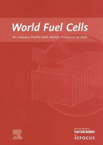 World Fuel Cells – An Industry Profile with Market Prospects to 2010 Pdf