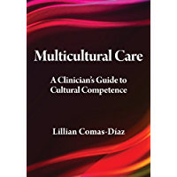 Multicultural Care: A Clinician's Guide to Cultural Competence (Psychologists in Independent Practice)