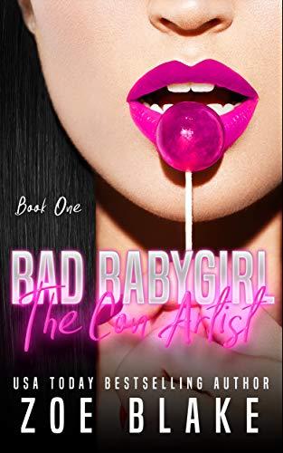 Bad Babygirl: The Con-Artist (Bad Babygirls Book 1)]()