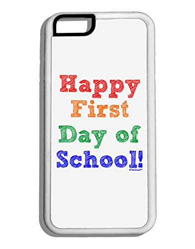 TooLoud Happy First Day of School White Dauphin iPhone 6 Cover
