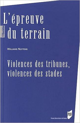 Read Online L'épreuve du terrain : Violences des tribunes, violences des stades pdf