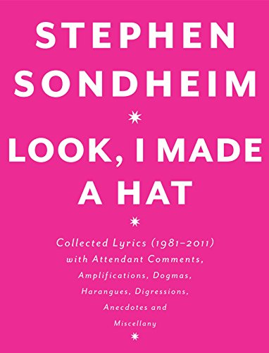 Image of Look, I Made a Hat: Collected Lyrics (1981-2011) with Attendant Comments, Amplifications, Dogmas, Harangues, Digressions, Anecdotes and Miscellany