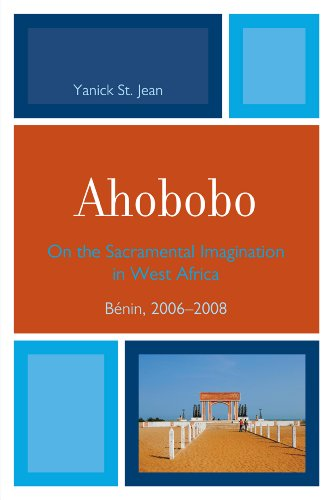 Ahobobo: On the Sacramental Imagination in West Africa, Bénin, 2006-2008 by Brand: University Press of America