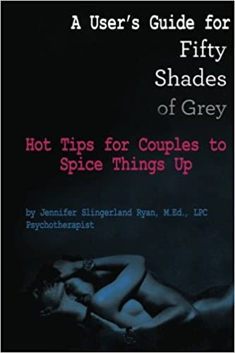 A Users Guide For Fifty Shades Of Grey Tips Toe Things Up Volume 1 Paperback August 11 2012