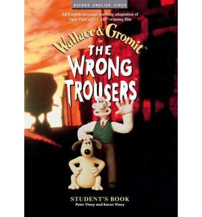 [(Wallace and Gromit: Students's Book: The Wrong Trousers )] [Author: Nick Park] [Oct-1998]