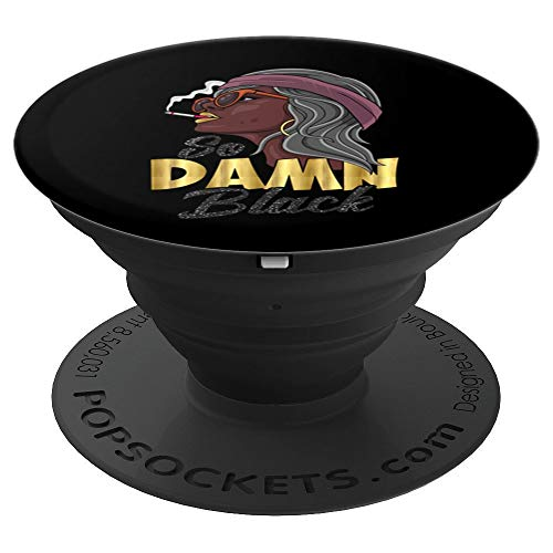 So Damn Black Diva Gray Powerful Queen Old School Big Mama PopSockets Grip and Stand for Phones and Tablets