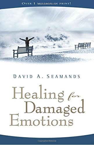 Healing for Damaged Emotions (David Seamands Series)