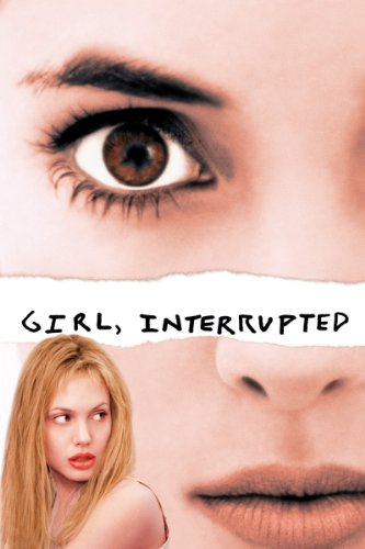 - Girl, Interrupted