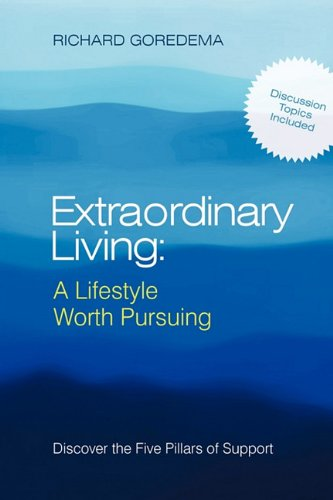 Download Extraordinary Living: A Lifestyle Worth Pursuing: Discover the Five Pillars of Support pdf epub
