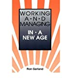 img - for [(Working and Managing in a New Age )] [Author: Ron Garland] [Apr-1989] book / textbook / text book