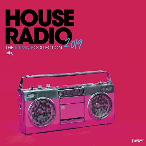 (House Radio 2019 - The Ultimate Collection #3)