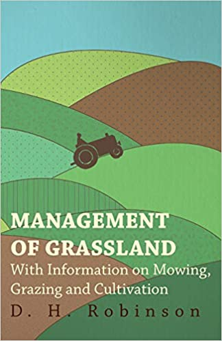 Descargar Libros Sin Registrarse Management Of Grassland - With Information On Mowing, Grazing And Cultivation Epub Ingles