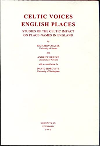 Celtic Voices English Places Studies Of The Impact On Place Names In England Amazoncouk Richard Coates Andrew Breeze David Horovitz
